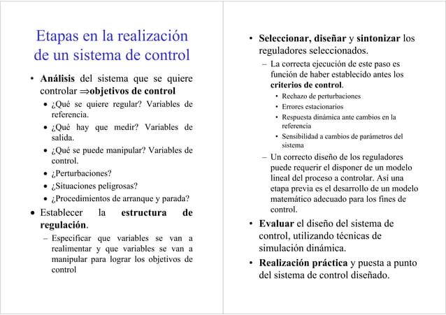 Etapas en la realización de un sistema de control • Análisis del sistema que se quiere controlar ⇒objetivos de control • ¿...
