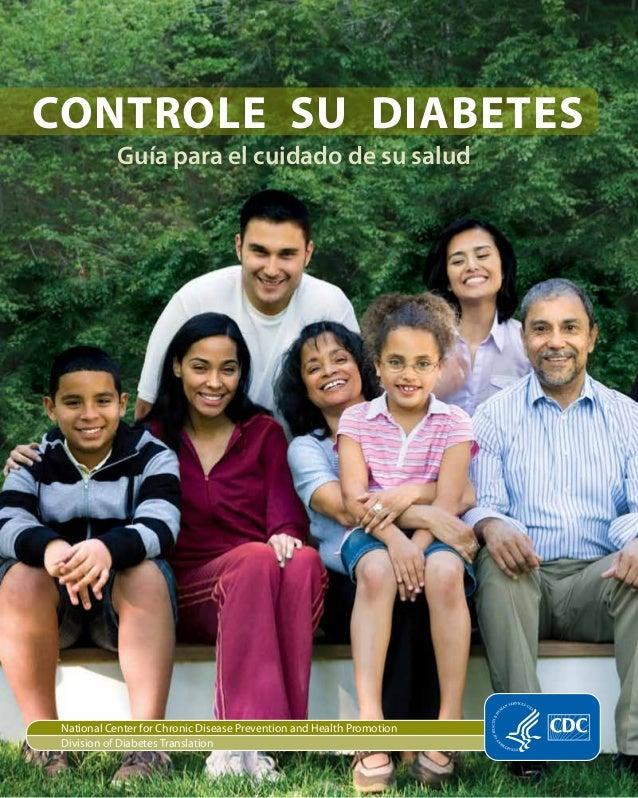 CONTROLE SU DIABETES Guía para el cuidado de su salud  Centros para el Control y la Prevención de Enfermedades. Controle s...