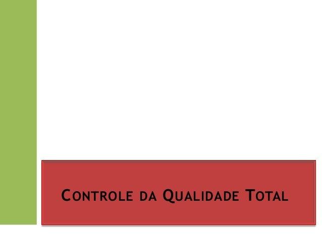 C ONTROLE DA Q UALIDADE TOTAL