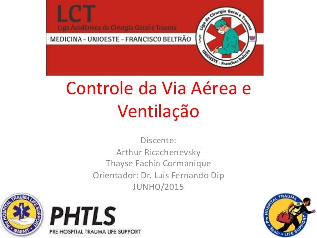 Controle da Via Aérea e Ventilação Discente: Arthur Ricachenevsky Thayse Fachin Cormanique Orientador: Dr. Luís Fernando D...