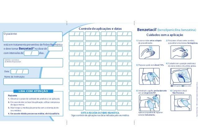 Controle de aplicações e datas                                Benzetacil® (benzilpenicilina benzatina)O paciente:         ...
