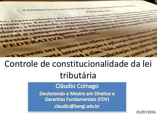 Controle de constitucionalidade da lei tributária 01/07/2016