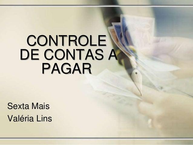 CONTROLE DE CONTAS A PAGAR Sexta Mais Valéria Lins