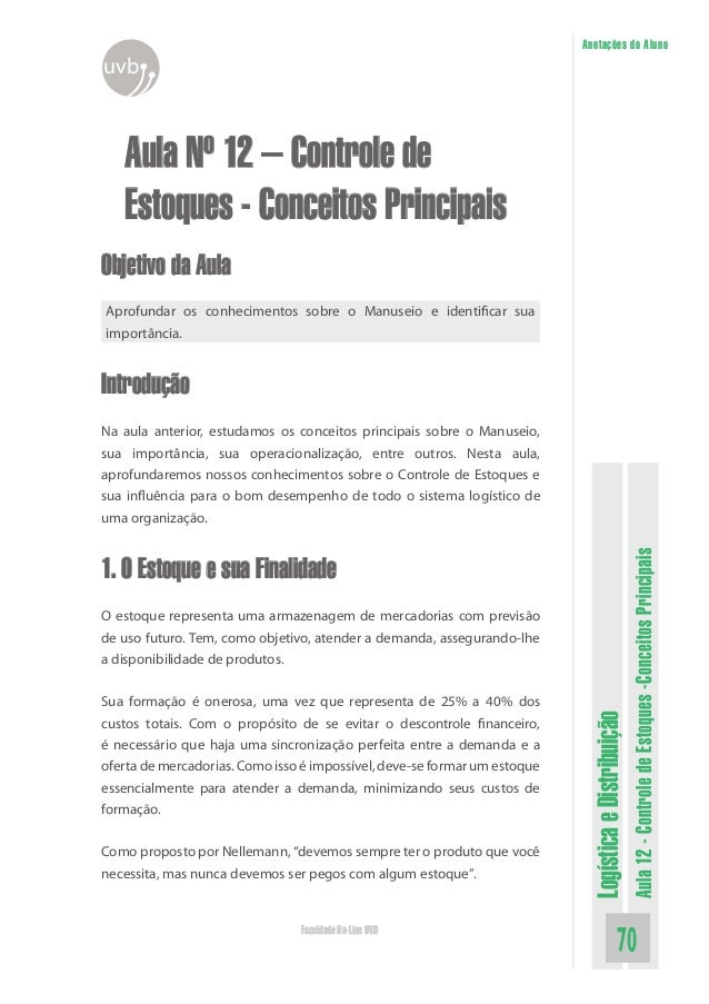 LogísticaeDistribuição Aula12-ControledeEstoques-ConceitosPrincipais 70Faculdade On-Line UVB Anotações do Aluno uvb Aula N...
