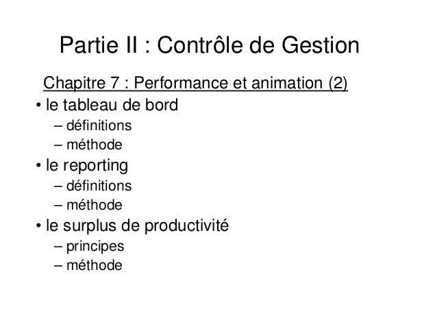 Partie II : Contrôle de Gestion Chapitre 7 : Performance et animation (2) • le tableau de bord – définitions – méthode  • ...