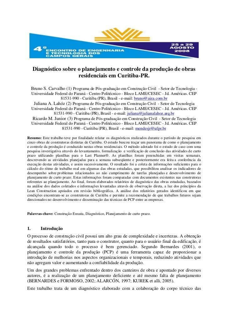 Diagnóstico sobre o planejamento e controle da produção de obras                       residenciais em Curitiba-PR.     Br...
