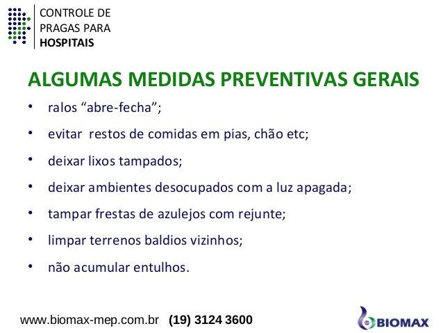 """CONTROLE DE  PRAGAS PARA  HOSPITAIS  ALGUMAS MEDIDAS PREVENTIVAS GERAIS  • ralos """"abre-fecha"""";  • evitar restos de comidas..."""