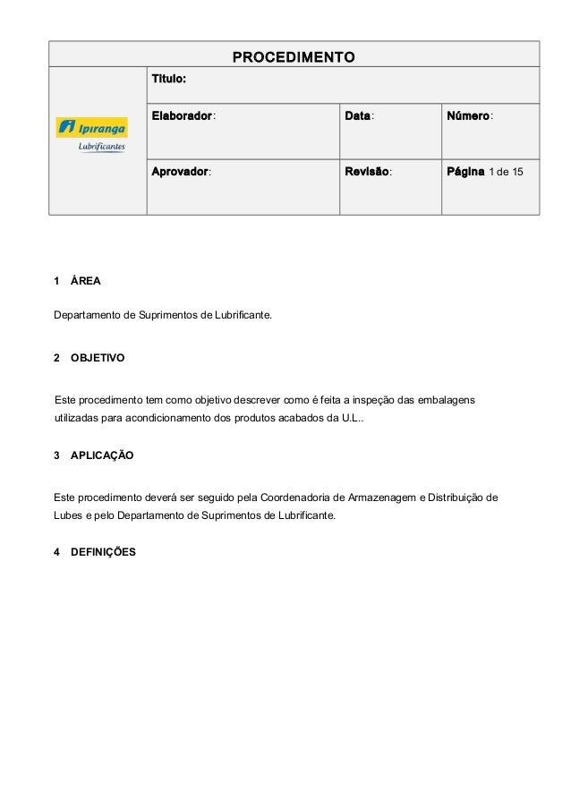 PROCEDIMENTO Titulo: Elaborador: Data: Número: Aprovador: Revisão: Página 1 de 15 1 ÁREA Departamento de Suprimentos de Lu...