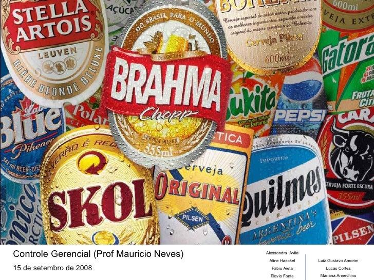 Controle Gerencial (Prof Mauricio Neves) 15 de setembro de 2008 Luiz Gustavo Amorim Lucas Cortez Mariana Annechino Alessan...