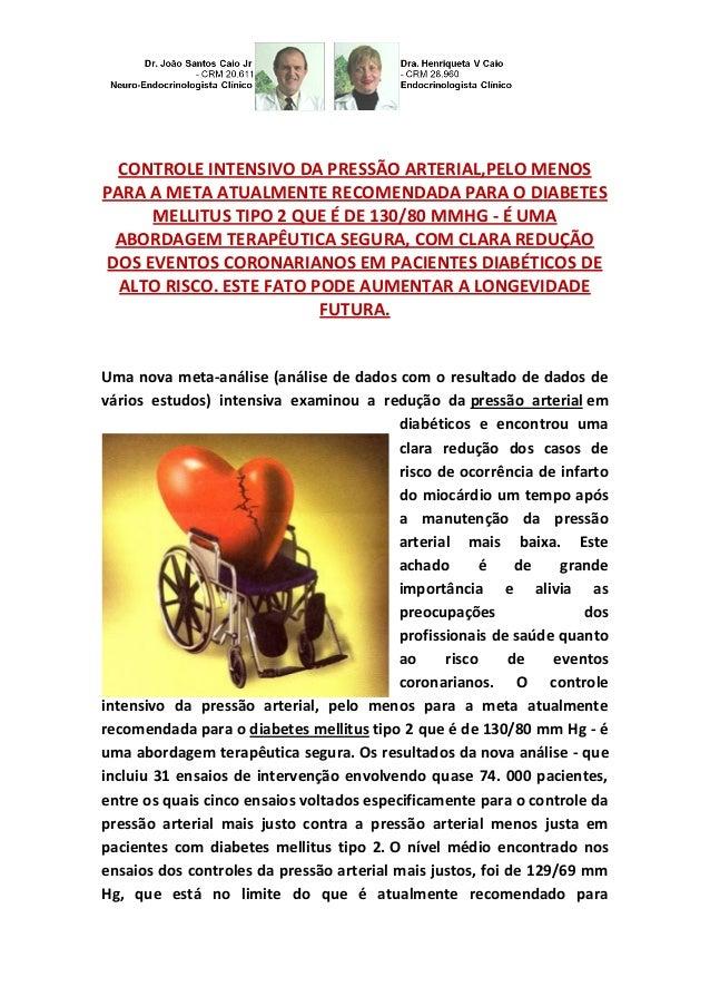 CONTROLE INTENSIVO DA PRESSÃO ARTERIAL,PELO MENOS PARA A META ATUALMENTE RECOMENDADA PARA O DIABETES MELLITUS TIPO 2 QUE É...