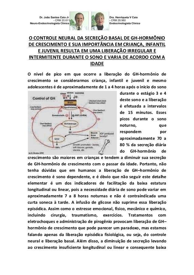 O CONTROLE NEURAL DA SECREÇÃO BASAL DE GH-HORMÔNIO DE CRESCIMENTO E SUA IMPORTÂNCIA EM CRIANÇA, INFANTIL E JUVENIL RESULTA...
