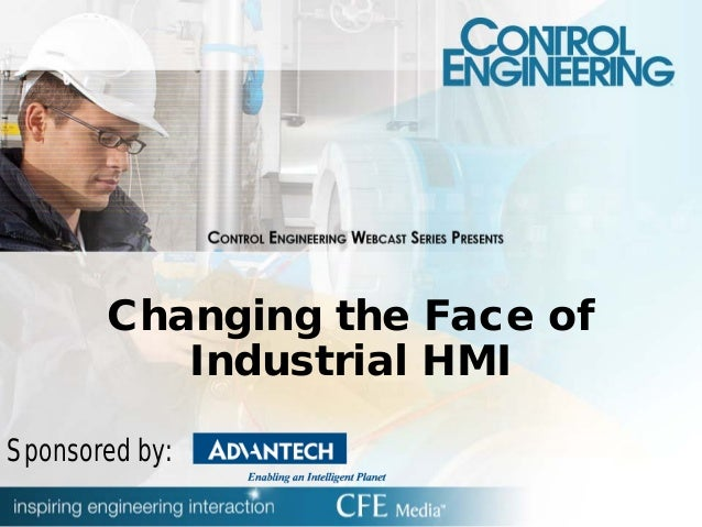 Changing the Face ofIndustrial HMISponsored by: