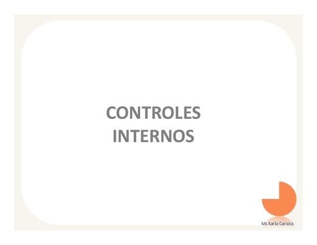 CONTROLES INTERNOS            Ms Karla Carioca