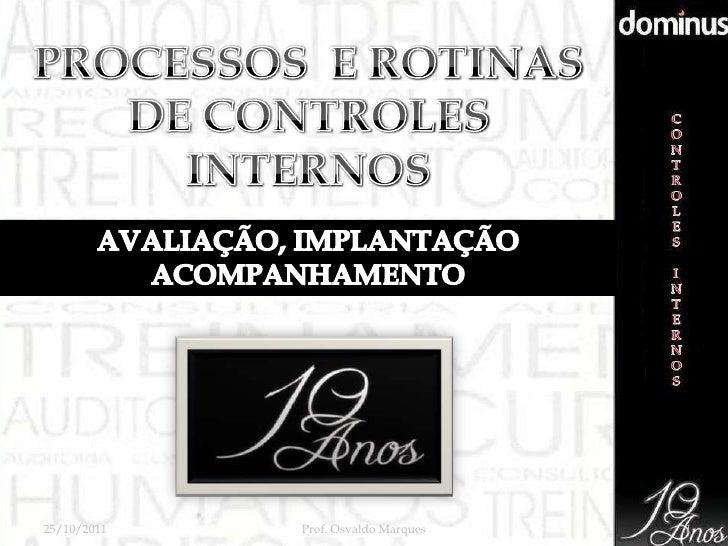 25/10/2011   Prof. Osvaldo Marques   1