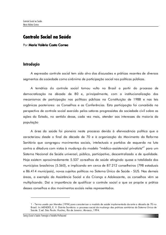 Controle Social na Saúde Maria Valéria Correa Serviço Social e Saúde: Formação e Trabalho Profissional 1 Controle Social n...