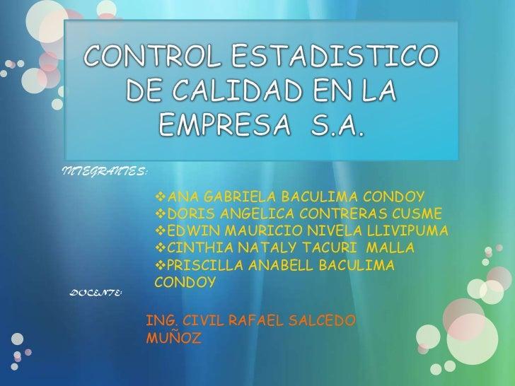 INTEGRANTES:               ANA GABRIELA BACULIMA CONDOY               DORIS ANGELICA CONTRERAS CUSME               EDWI...