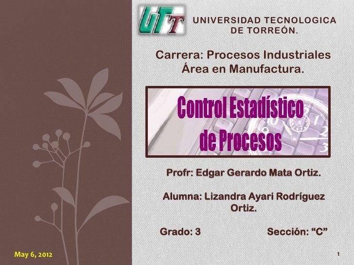 UNIVERSIDAD TECNOLOGICA                          DE TORREÓN.              Carrera: Procesos Industriales                  ...