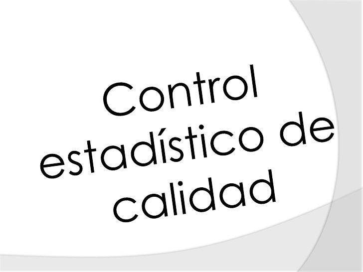 Control estadístico de calidad<br />