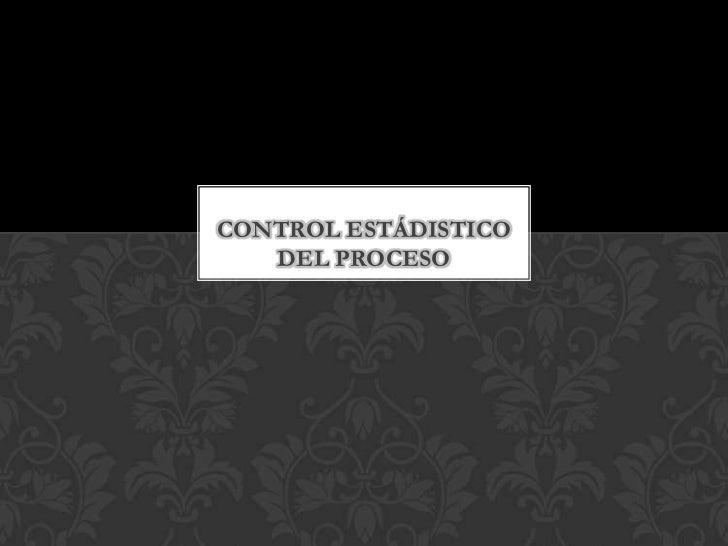 CONTROL ESTÁDISTICO   DEL PROCESO