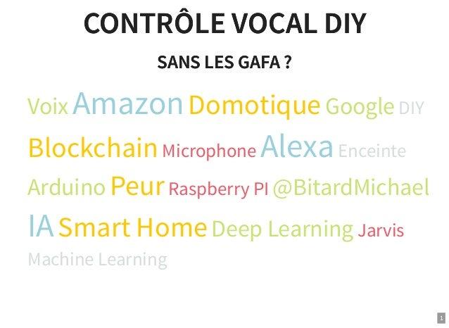 CONTRÔLE VOCAL DIYCONTRÔLE VOCAL DIY SANS LES GAFA ?SANS LES GAFA ? Voix AmazonDomotiqueGoogle DIY BlockchainMicrophone Al...