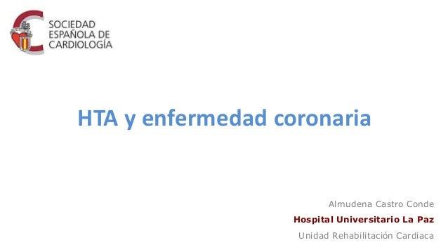 HTA y enfermedad coronaria Almudena Castro Conde Hospital Universitario La Paz Unidad Rehabilitación Cardiaca