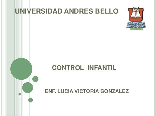 CONTROL INFANTIL ENF. LUCIA VICTORIA GONZALEZ UNIVERSIDAD ANDRES BELLO