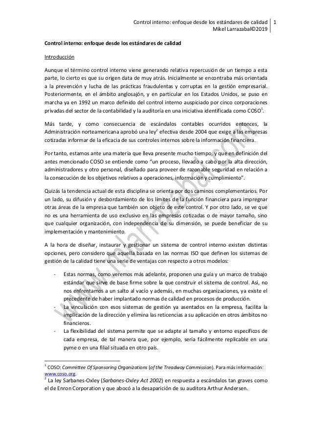 Control interno: enfoque desde los estándares de calidad Mikel Larrazabal©2019 1 Control interno: enfoque desde los estánd...