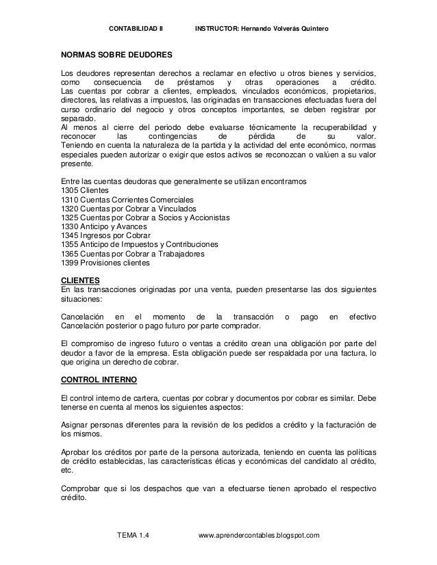 CONTABILIDAD II INSTRUCTOR: Hernando Volverás Quintero  NORMAS SOBRE DEUDORES  Los deudores representan derechos a reclama...