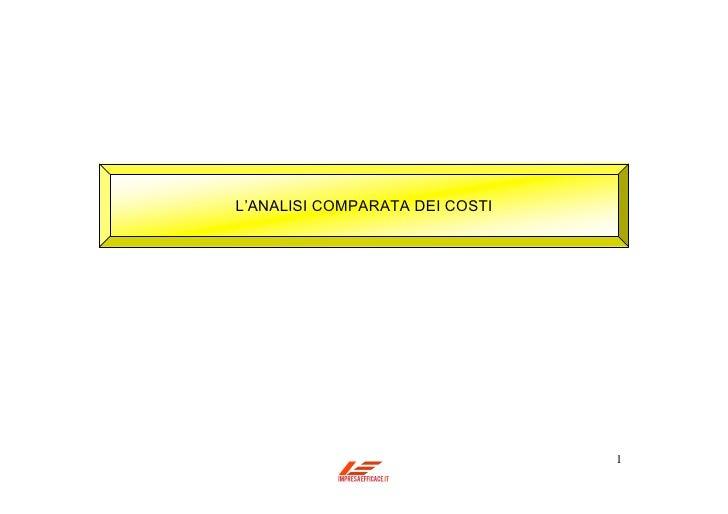 L'ANALISI COMPARATA DEI COSTI                                1