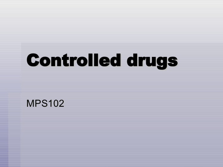 Controlled drugs MPS102