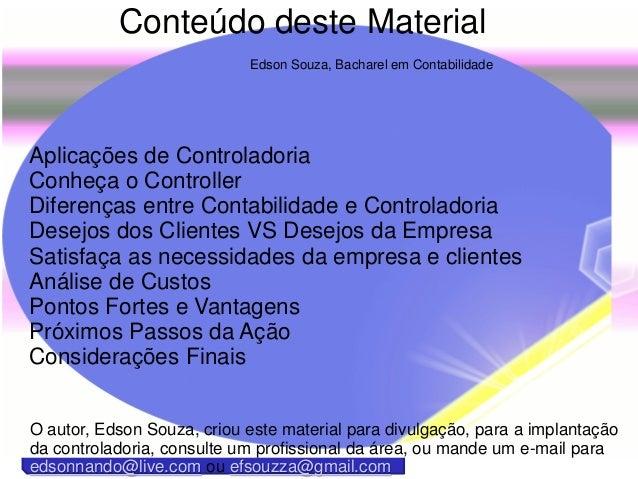Edson Souza, Bacharel em Contabilidade Aplicações de Controladoria Conheça o Controller Diferenças entre Contabilidade e C...
