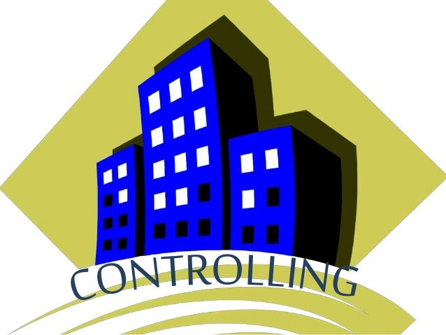 What is Controlling? The process of measuring performance and taking action to ensure desired results. It helps ensure tha...