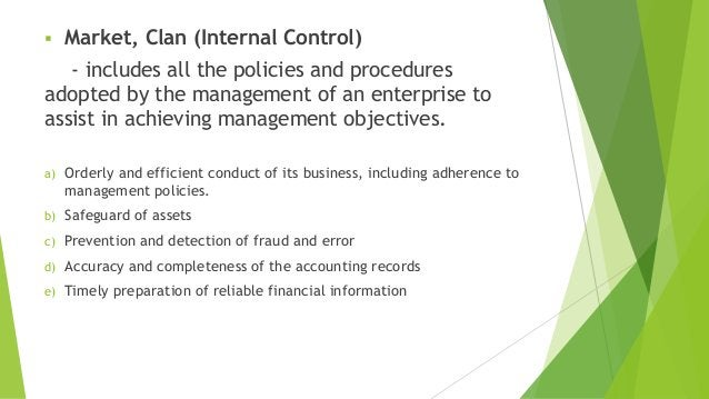  Market, Clan (Internal Control) - includes all the policies and procedures adopted by the management of an enterprise to...
