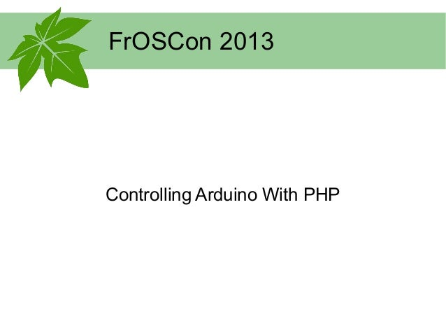 FrOSCon 2013 Controlling Arduino With PHP