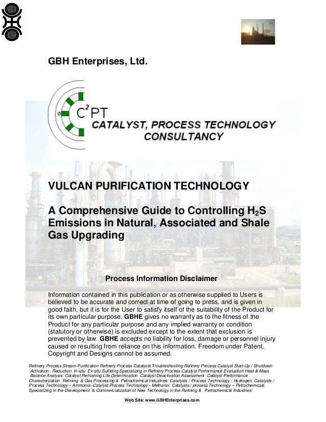 GBH Enterprises, Ltd.  VULCAN PURIFICATION TECHNOLOGY A Comprehensive Guide to Controlling H2S Emissions in Natural, Assoc...