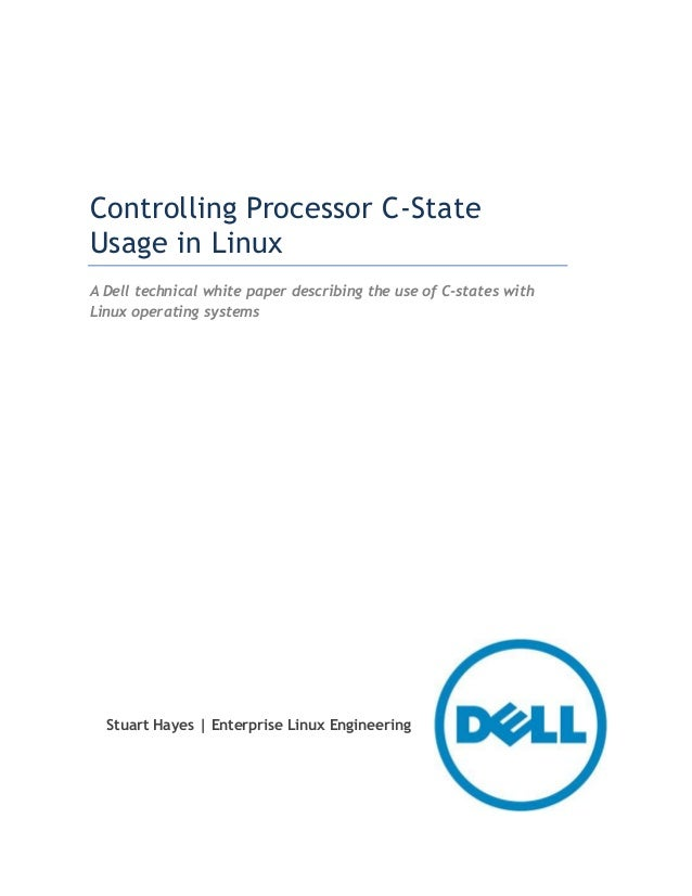 Controlling Processor C-State Usage in Linux A Dell technical white paper describing the use of C-states with Linux operat...