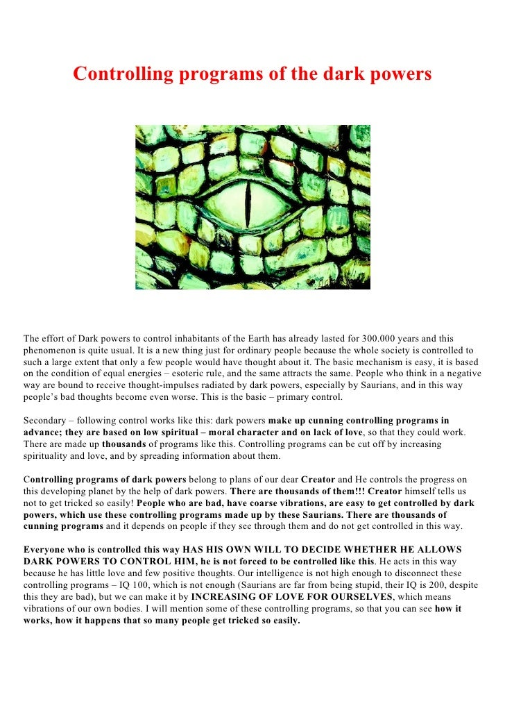 Controlling programs of the dark powers     The effort of Dark powers to control inhabitants of the Earth has already last...
