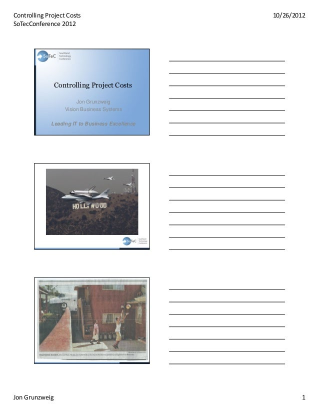 Controlling Project Costs                         10/26/2012SoTecConference 2012                Controlling Project Costs ...