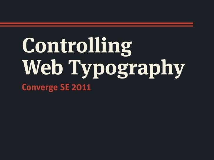 ControllingWeb TypographyConverge SE 2011