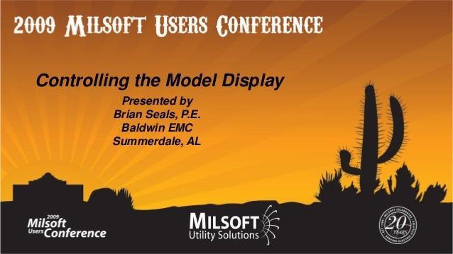 Controlling the Model Display Presented by Brian Seals, P.E. Baldwin EMC Summerdale, AL