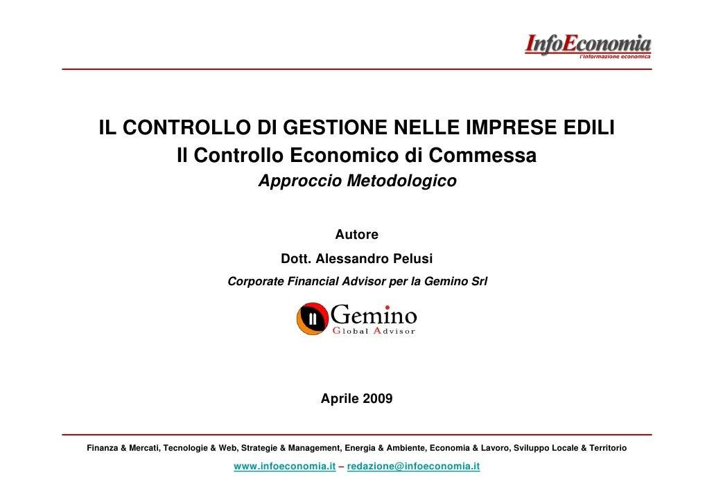 IL CONTROLLO DI GESTIONE NELLE IMPRESE EDILI          Il Controllo Economico di Commessa                                  ...