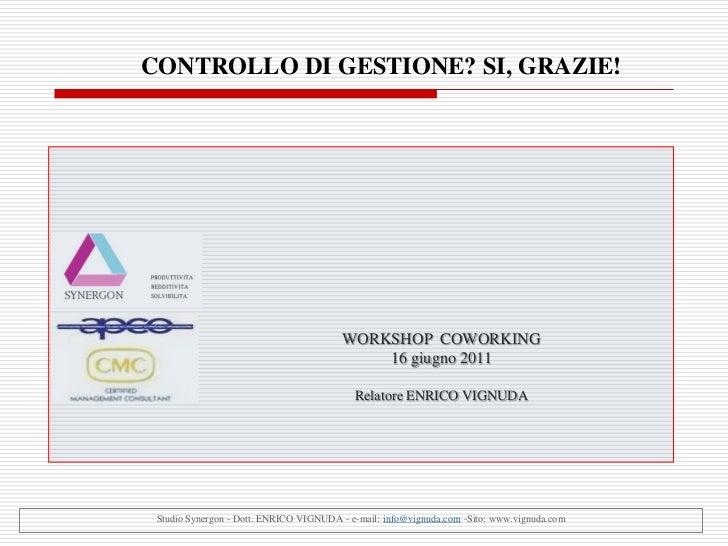 CONTROLLO DI GESTIONE? SI, GRAZIE!                                        WORKSHOP COWORKING                              ...