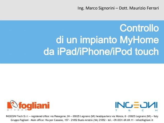 Ing. Marco Signorini – Dott. Maurizio Ferrari INGEGNI Tech S.r.l. – registered office: via Resegone, 24 – 20025 Legnano (M...