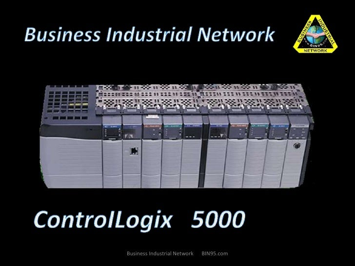 Business Industrial Network<br />ControILogix   5000 <br />Business Industrial Network      BIN95.com<br />