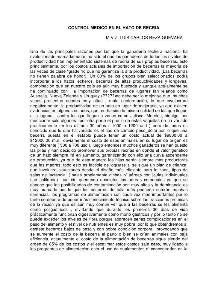 CONTROL MEDICO EN EL HATO DE RECRIA                                         M.V.Z. LUIS CARLOS REZA GUEVARA   Una de las p...