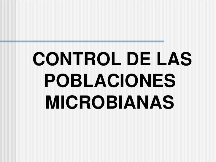 CONTROL DE LAS<br /> POBLACIONES <br />MICROBIANAS<br />