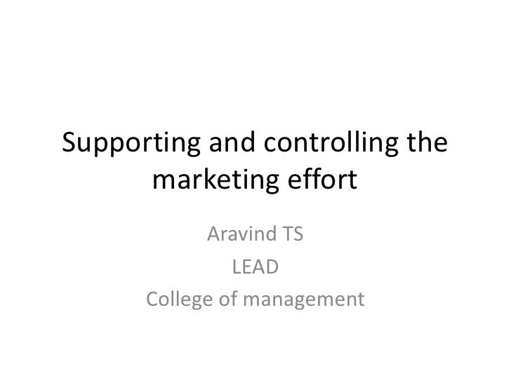 Supporting and controlling the      marketing effort            Aravind TS               LEAD      College of management