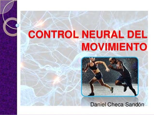 CONTROL NEURAL DELMOVIMIENTODaniel Checa Sandón