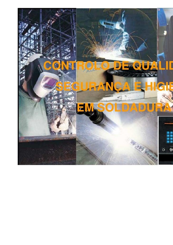CONTROLO DE QUALIDADE, SEGURANÇA E HIGIENE    EM SOLDADURA