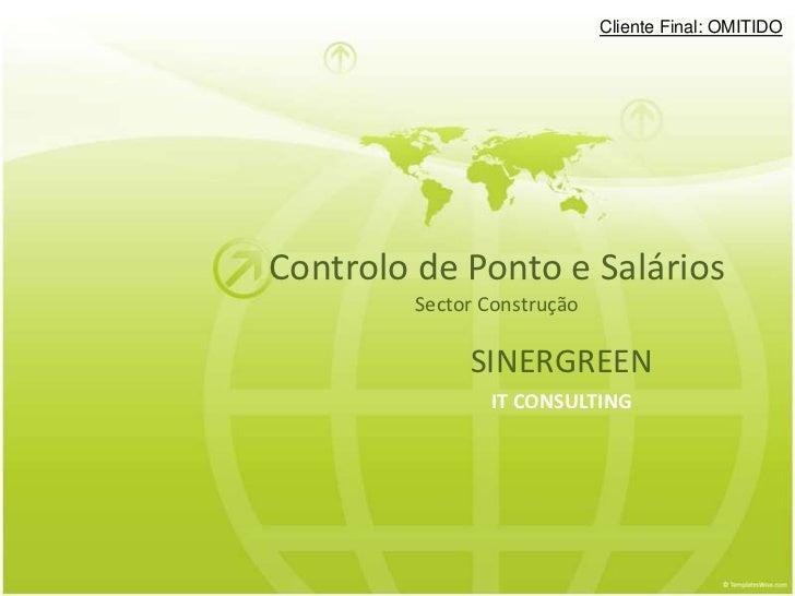 Cliente Final: OMITIDOControlo de Ponto e Salários        Sector Construção             SINERGREEN               IT CONSUL...